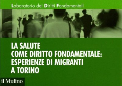 The report on Health as a fundamental right: A study on migration and health care in Turin (2012), is now available.
