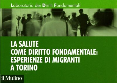 Health as a Fundamental Right, Experiences of Migrants in Turin (2015)