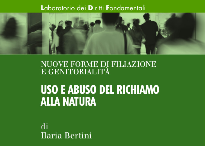 Nuove forme di filiazione e genitorialità – Uso e abuso del richiamo alla natura (2018)
