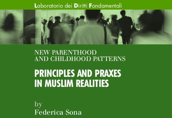 Nuove forme di filiazione e genitorialità – Principles and praxes in muslim realities